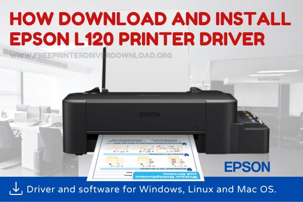 Download Epson L120 Ink Tank Driver Download Guide